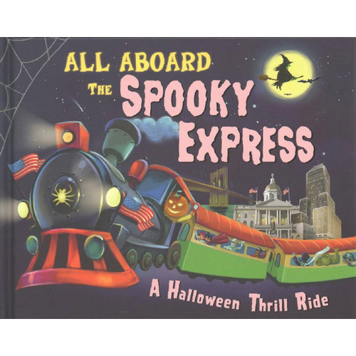 All Aboard The Spooky Express a Halloween Thrill Ride Book