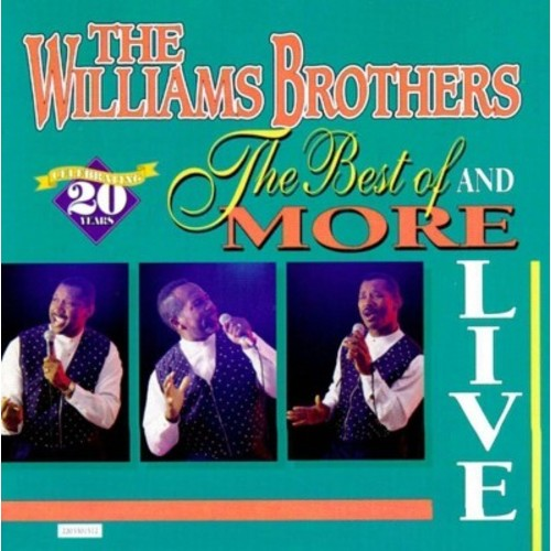 The Best of the Williams Brothers & More: Live! [CD]
