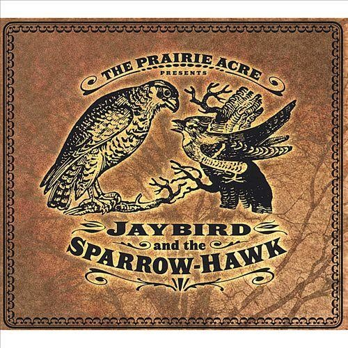 Jaybird and the Sparrow-Hawk [CD]