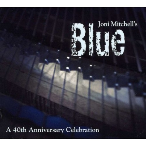 Joni Mitchell's Blue: 40th Anniversary Celebration [CD]