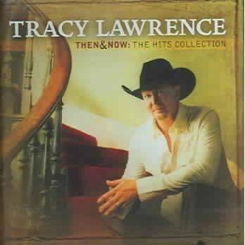 Tracy lawrence - Then and now:Hits collection (CD)