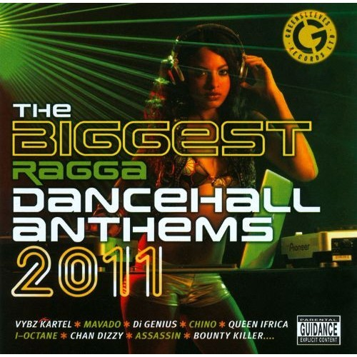 The Biggest Ragga Dancehall Anthems 2011 [CD] [PA]