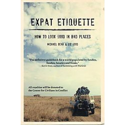 Expat Etiquette: How to Look Good in Bad Places (Paperback)