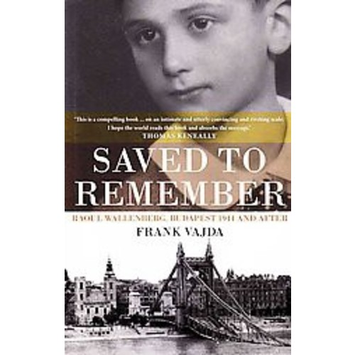 Saved to Remember: Raoul Wallenberg, Budapest 1944 and After (Paperback)