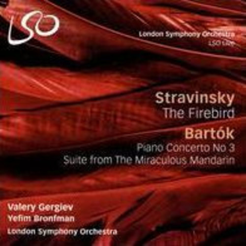 Stravinsky: The Firebird; Bartk: Piano Concerto No. 3; Suite from The Miraculous Mandarin