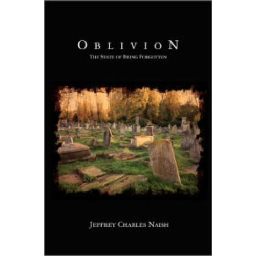 Oblivion: The State of Being Forgotten