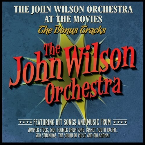 John Orchestra Wilson - The John Wilson Orchestra at the Movies: The Bonus Tracks
