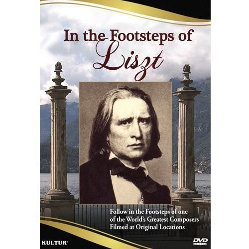 In the Footsteps of Liszt [DVD] [English] [2011]