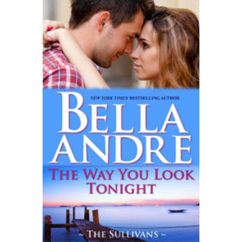 The Way You Look Tonight: Seattle Sullivans 1 (Contemporary Romance)
