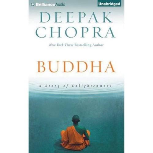 Buddha : A Story of Enlightenment (Unabridged) (CD/Spoken Word) (Deepak Chopra)