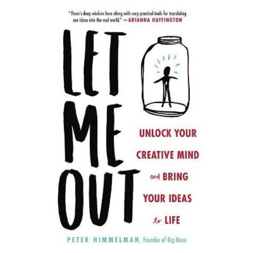 Let Me Out: Unlock Your Creative Mind and Bring Your Ideas to Life (Hardcover)