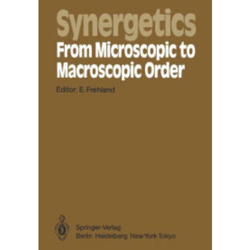 Synergetics - From Microscopic to Macroscopic Order: Proceedings of the International Symposium on Synergetics at Berlin, July 4-8, 1983