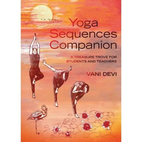 Yoga Sequences Companion: A Treasure Trove for Students and Teachers