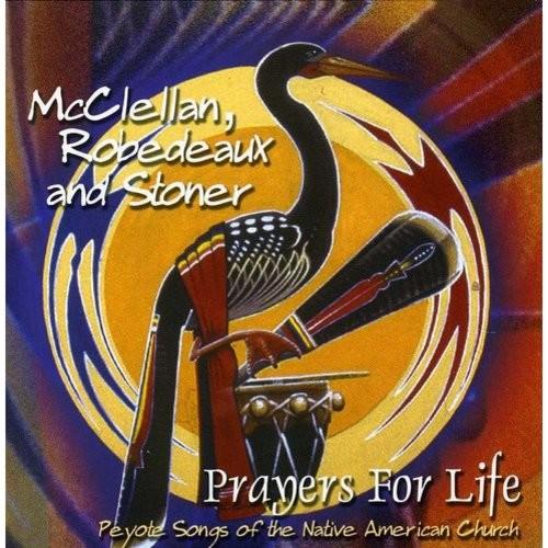 Prayers for Life: Peyote Songs of the Native American Church [CD]