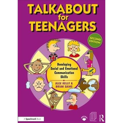 Talkabout for Teenagers : Developing Social and Emotional Communication Skills (Paperback) (Alex Kelly &