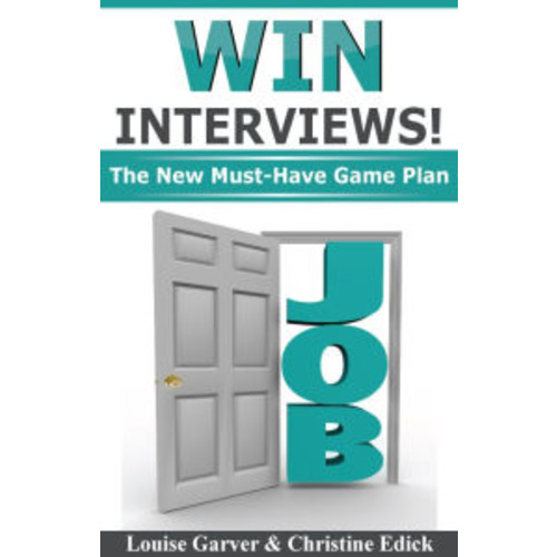 Win Interviews!: The New Must-Have Game Plan