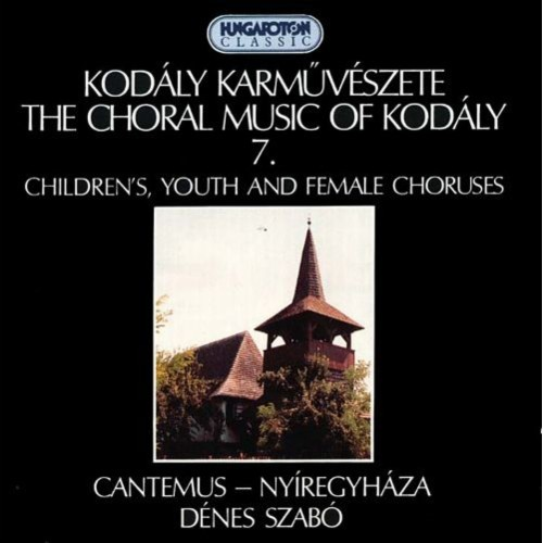 Kodly: Choral Music Vol.7 [CD]