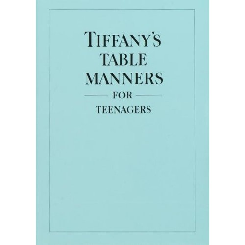 Tiffany's Table Manners for Teenagers Tiffany's Table Manners for Teenagers