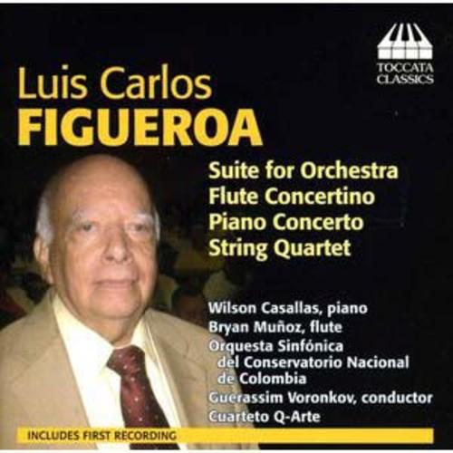 Luis Carlos Figueroa: Suite for Orchestra; Flute Concertino; Piano Concerto; String Quartet By Guerassim Voronkov (Audio CD)