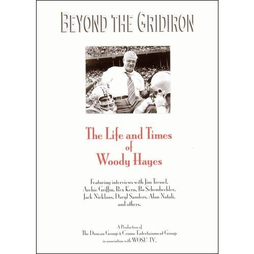 Beyond the Gridiron-Life and Times of Woody Hayes
