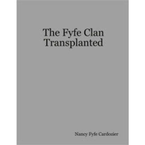 The Fyfe Clan Transplanted