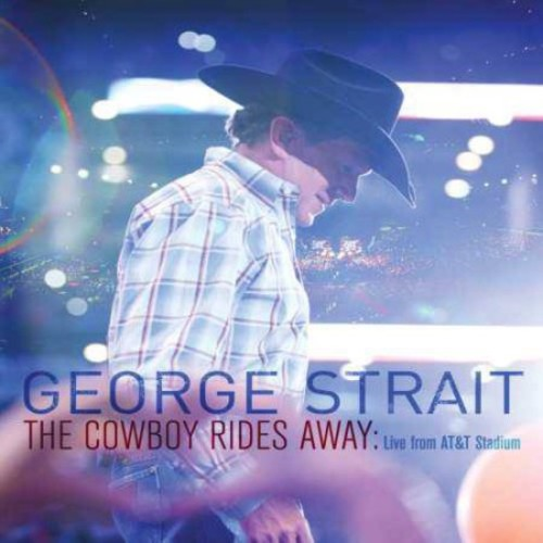 George Straight - The Cowboy Rides Away: Live From AT&T Stadium