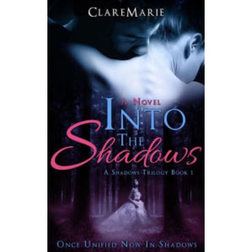 Into The Shadows: The Shadows Trilogy, Book 1