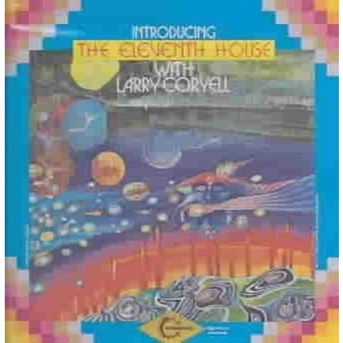 Larry Coryell - Eleventh House With Larry Coryell